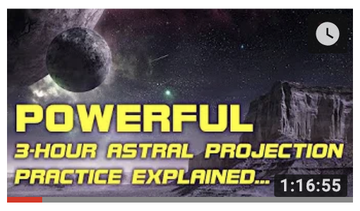 Powerful 3 Hour Astral Projection Practice Explained – Video